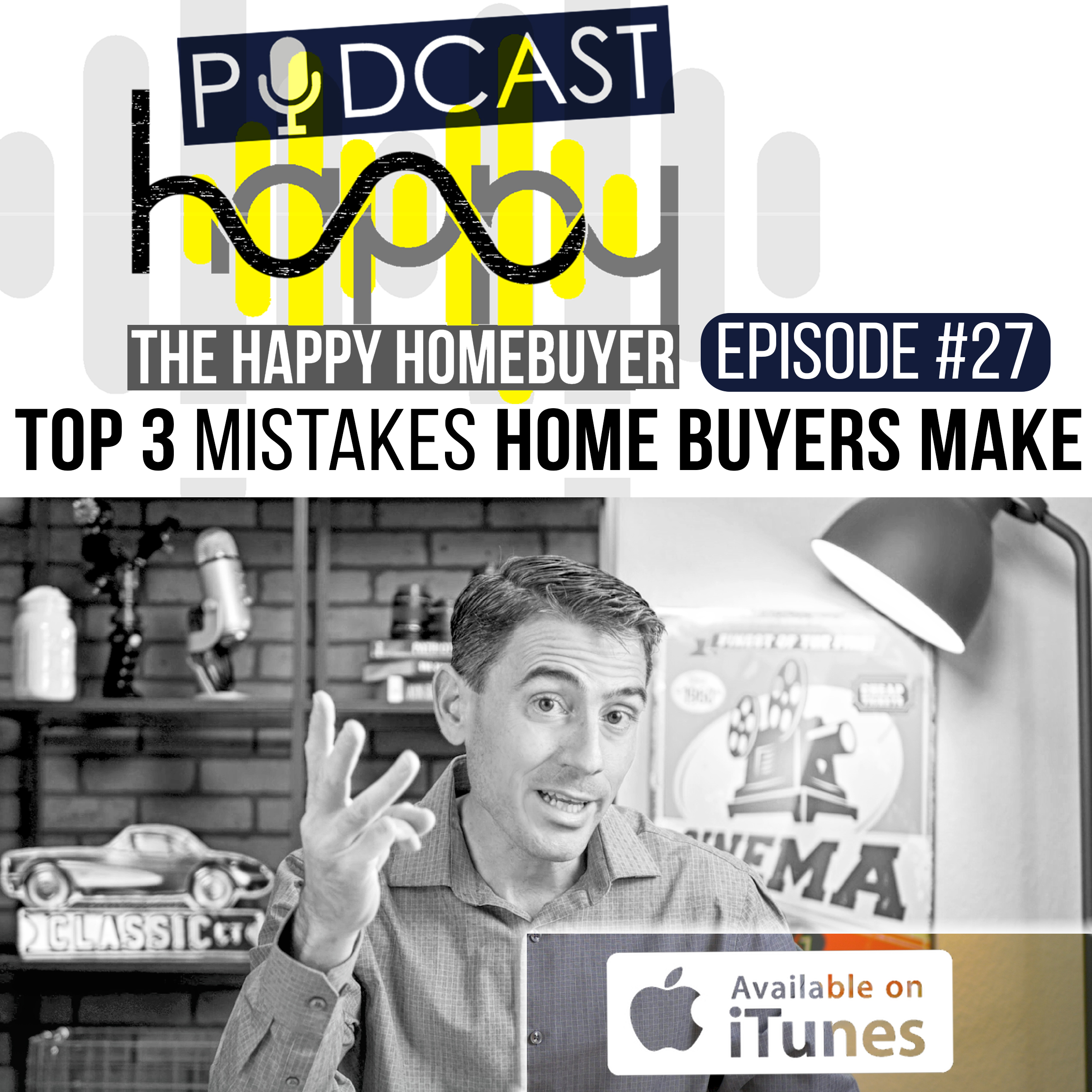 Intent Mortgage - Happy Home Buyer Podcast EP27 Home Buyer Mistakes