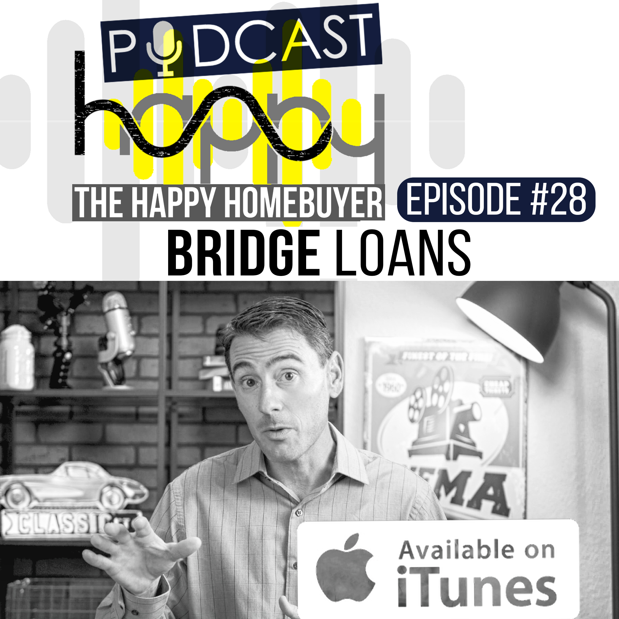 bridge loans podcast - Intent Mortgage - Happy Home Buyer Podcast EP28