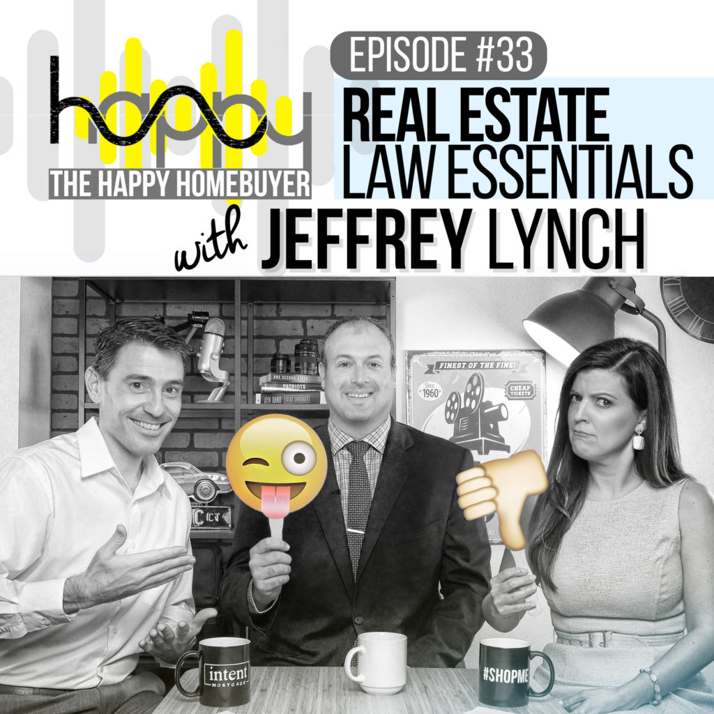 Estate Law Jeffrey Lynch Becky Erickson - The Happy Home Buyer Podcast Episode 33 Intent Mortgage
